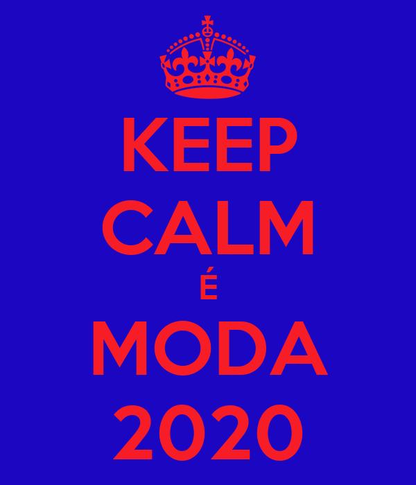 KEEP CALM É MODA 2020