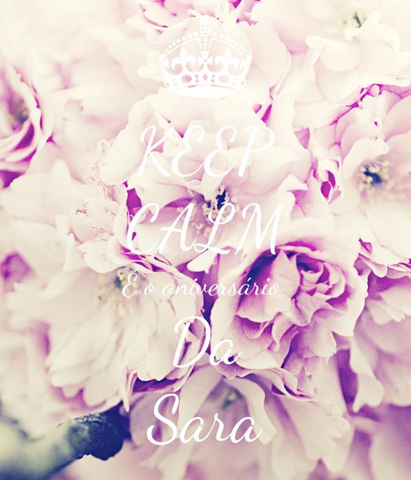 KEEP CALM É o aniversário  Da Sara
