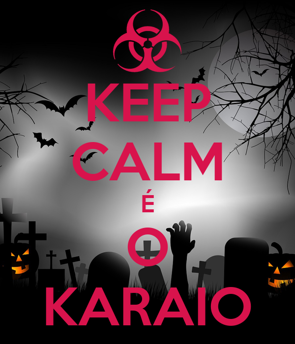 KEEP CALM É O KARAIO