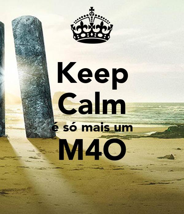 Keep Calm é só mais um M4O