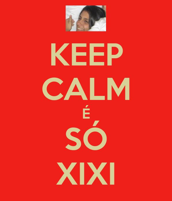 KEEP CALM É SÓ XIXI