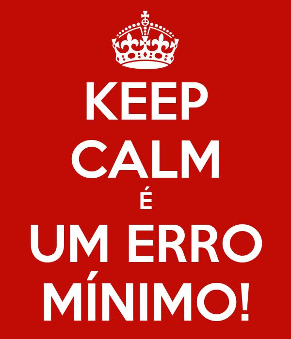 KEEP CALM É UM ERRO MÍNIMO!