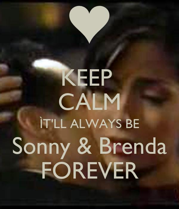 KEEP  CALM ÌT'LL ALWAYS BE Sonny & Brenda FOREVER