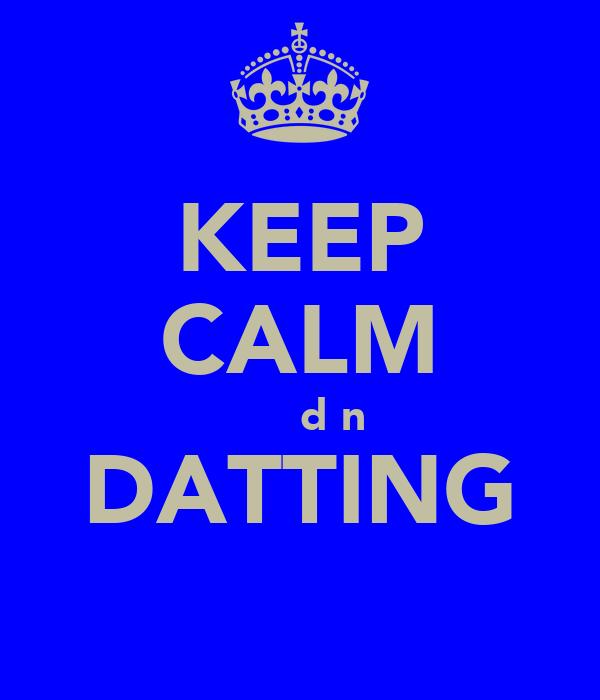 KEEP CALM Ƨ̲Ӈξƪd☺n DATTING Ɔ Һ Ԑ ∫ Ƨ Ԑ Ƌ