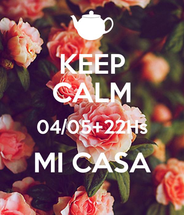 KEEP CALM 04/05+22Hs MI CASA