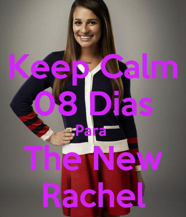 Keep Calm 08 Dias Para  The New Rachel