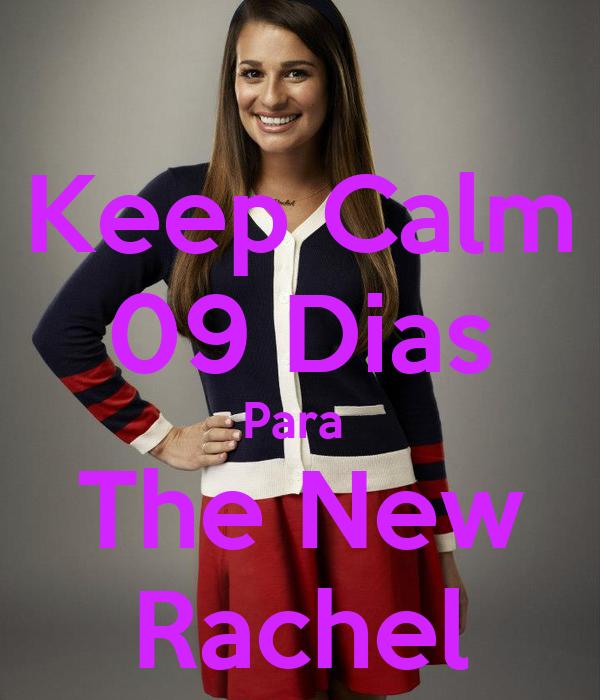 Keep Calm 09 Dias Para  The New Rachel