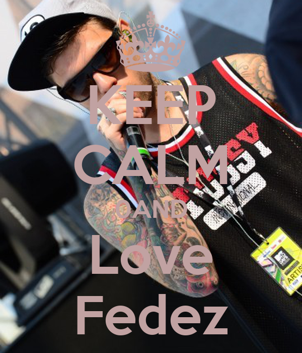 KEEP CALM 0AND Love Fedez