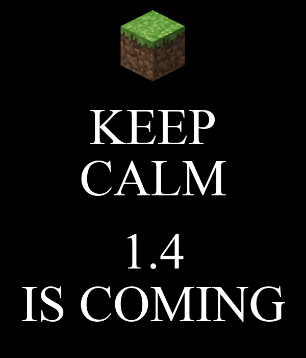 KEEP CALM  1.4 IS COMING