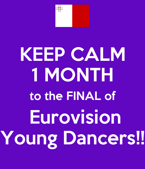 KEEP CALM 1 MONTH to the FINAL of  Eurovision Young Dancers!!