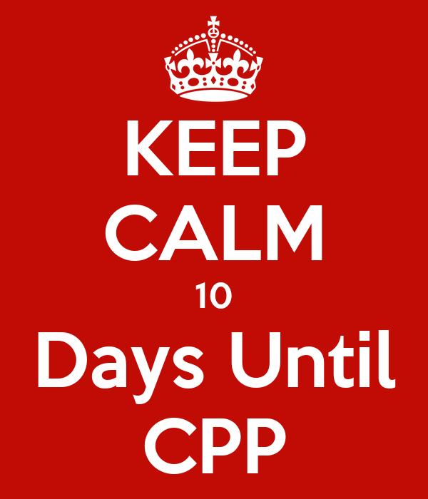 KEEP CALM 10 Days Until CPP