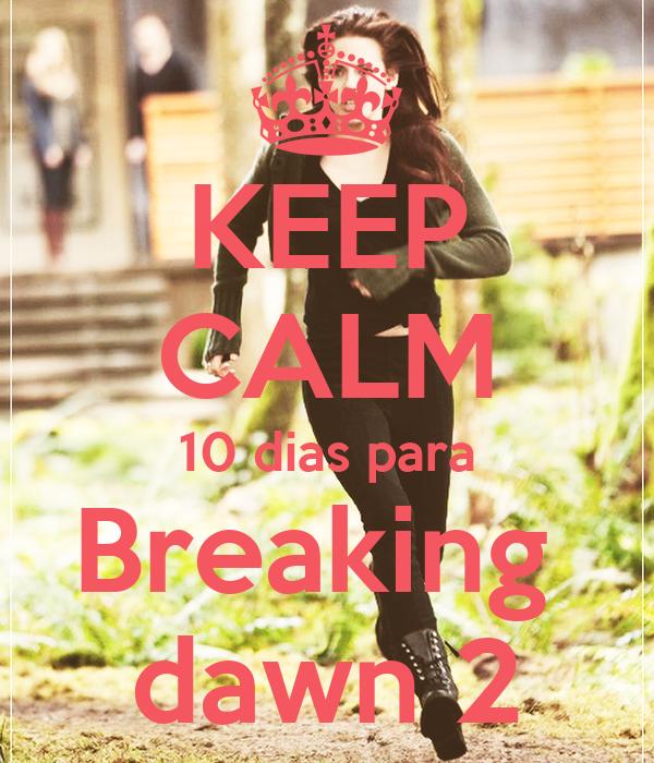 KEEP CALM 10 dias para Breaking  dawn 2