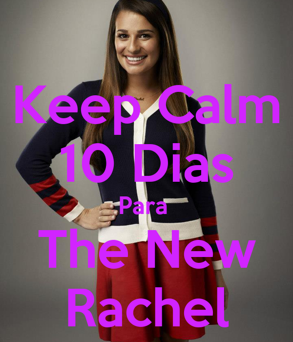 Keep Calm 10 Dias Para  The New Rachel
