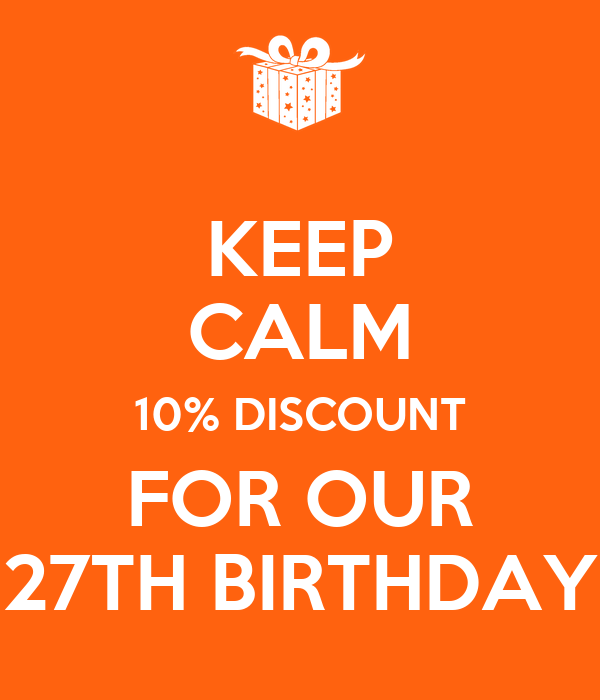 KEEP CALM 10% DISCOUNT FOR OUR 27TH BIRTHDAY