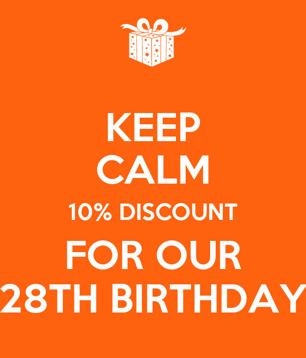 KEEP CALM 10% DISCOUNT FOR OUR 28TH BIRTHDAY