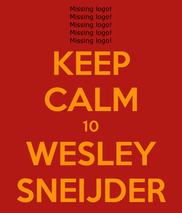 KEEP CALM 10 WESLEY SNEIJDER