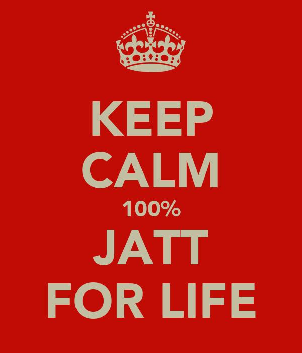 KEEP CALM 100% JATT FOR LIFE