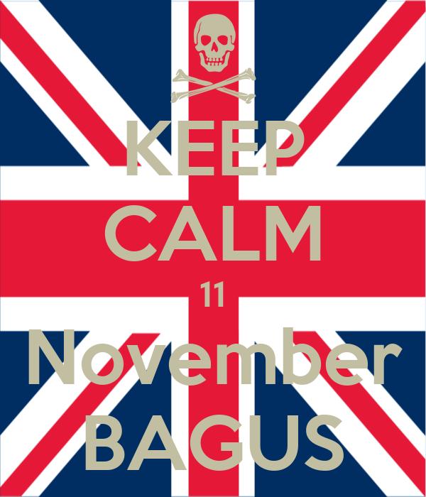 KEEP CALM 11 November BAGUS