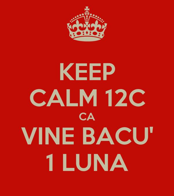 KEEP CALM 12C CA VINE BACU' 1 LUNA