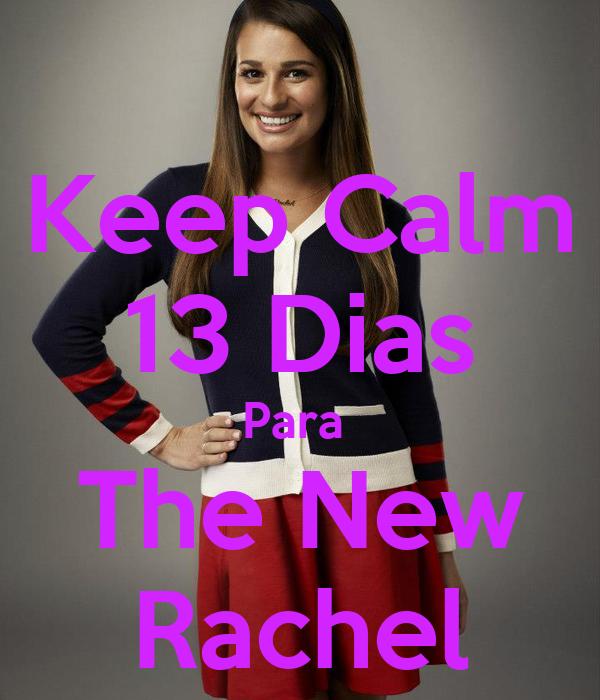 Keep Calm 13 Dias Para  The New Rachel