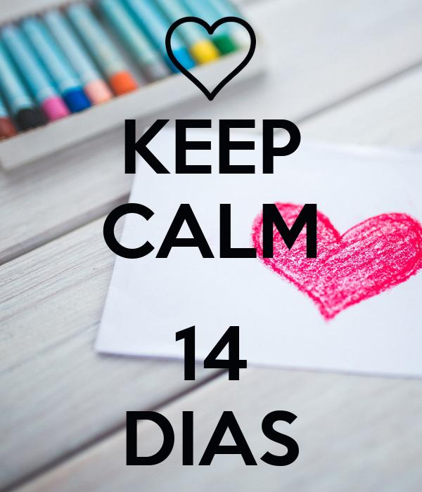 KEEP CALM  14 DIAS
