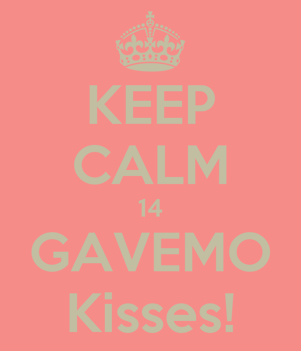 KEEP CALM 14 GAVEMO Kisses!