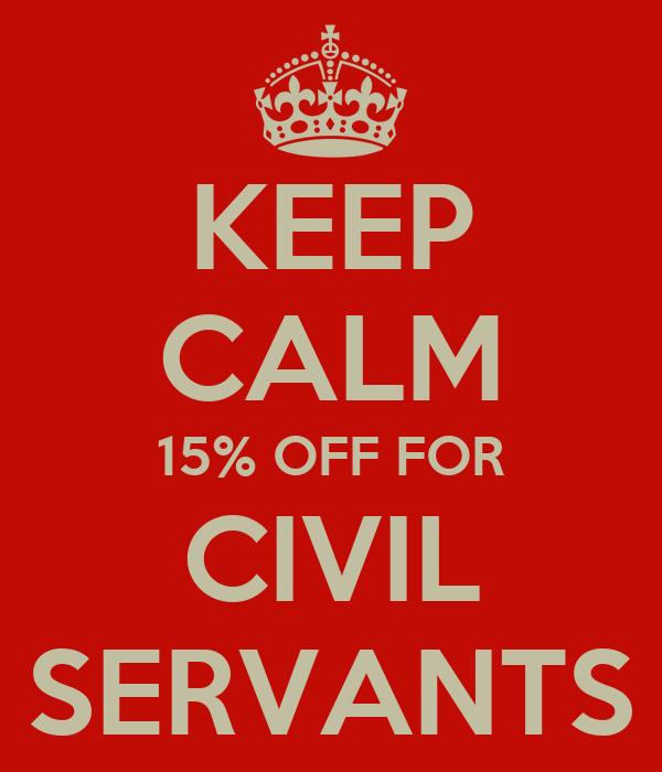 KEEP CALM 15% OFF FOR CIVIL SERVANTS