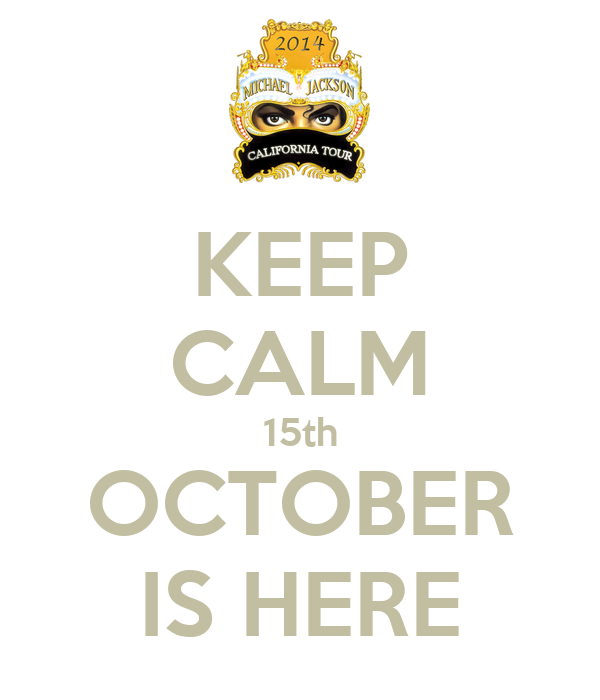 KEEP CALM 15th OCTOBER IS HERE