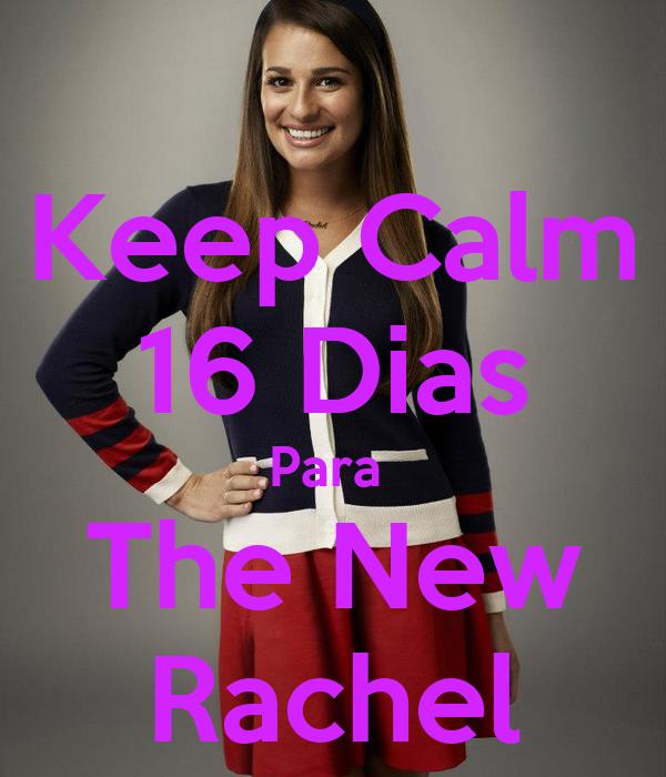 Keep Calm 16 Dias Para  The New Rachel