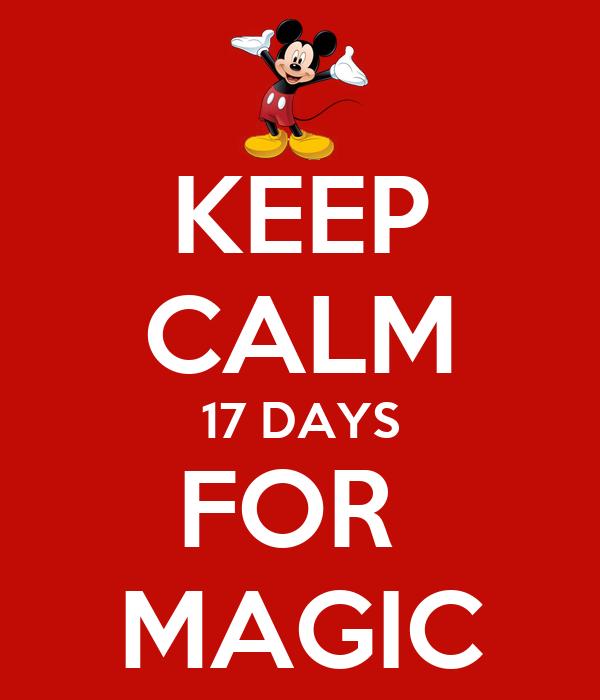 KEEP CALM 17 DAYS FOR  MAGIC