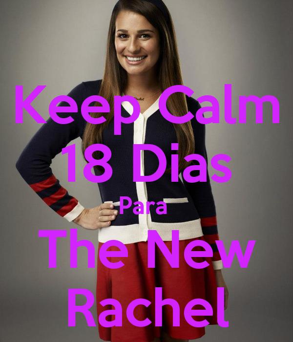 Keep Calm 18 Dias Para  The New Rachel