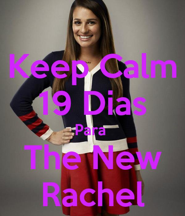 Keep Calm 19 Dias Para  The New Rachel