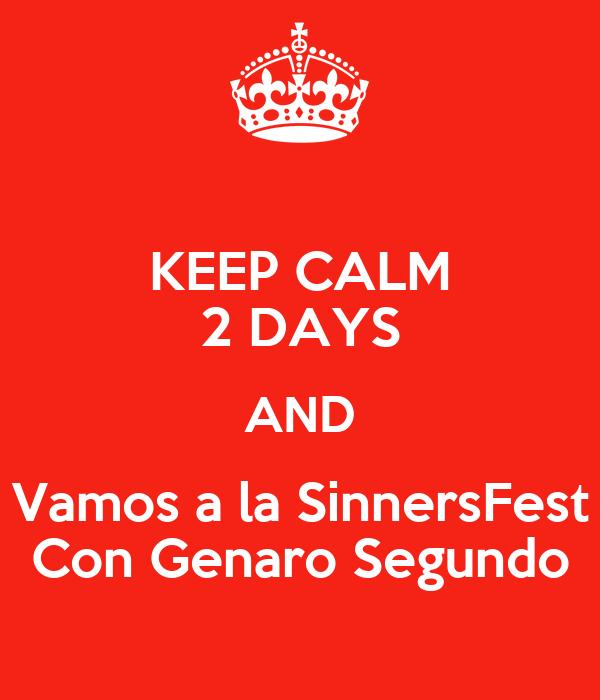 KEEP CALM 2 DAYS AND Vamos a la SinnersFest Con Genaro Segundo