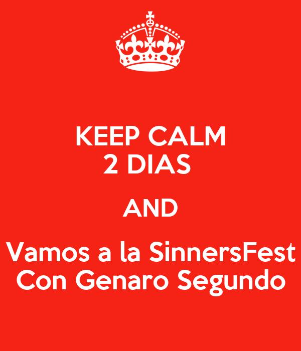 KEEP CALM 2 DIAS  AND Vamos a la SinnersFest Con Genaro Segundo