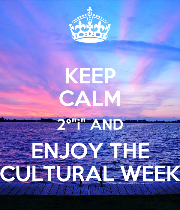 """KEEP CALM 2°""""i"""" AND ENJOY THE CULTURAL WEEK"""