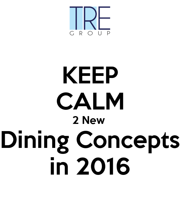 KEEP CALM 2 New  Dining Concepts in 2016