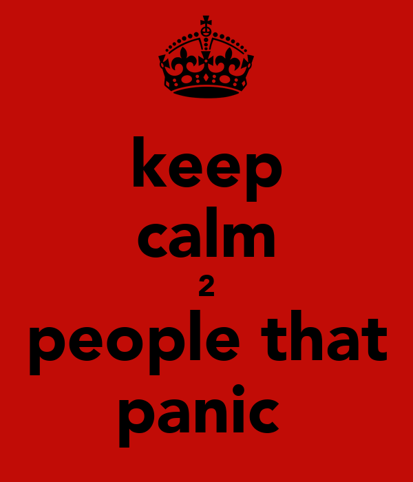 keep calm 2 people that panic