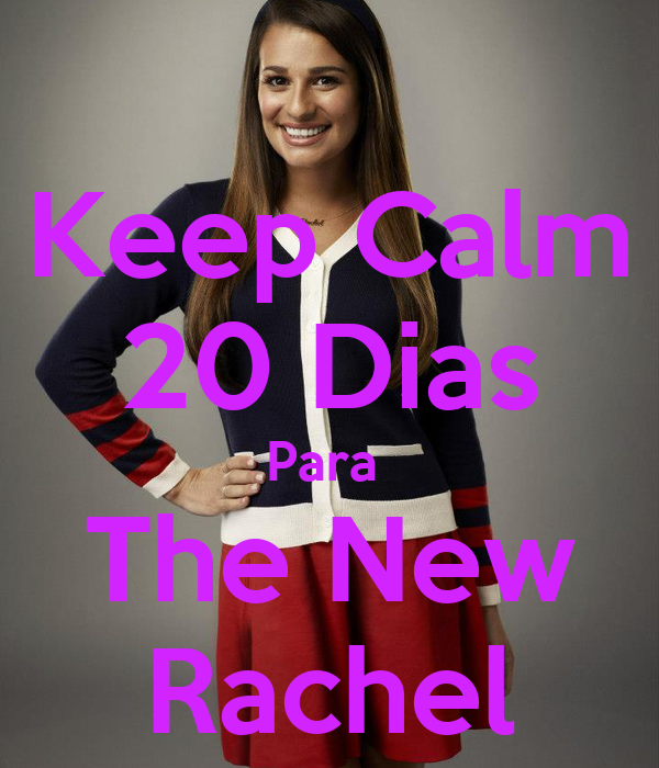 Keep Calm 20 Dias Para  The New Rachel