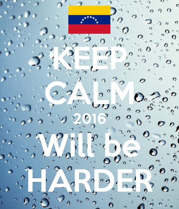 KEEP CALM 2016 Will be HARDER