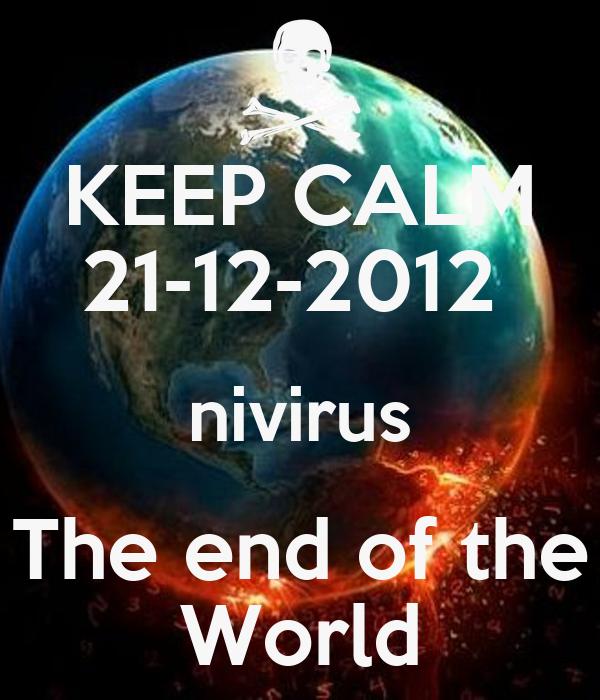 KEEP CALM 21-12-2012  nivirus The end of the World