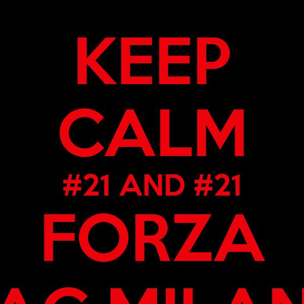 KEEP CALM #21 AND #21 FORZA AC MILAN