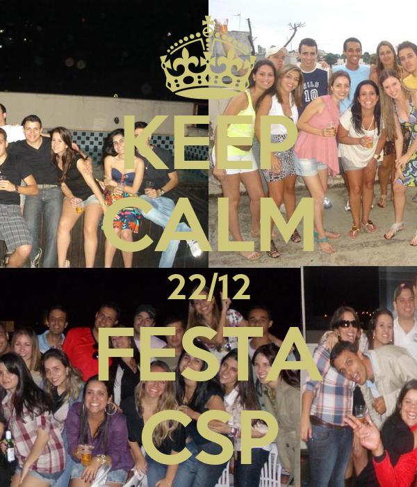 KEEP CALM 22/12 FESTA CSP