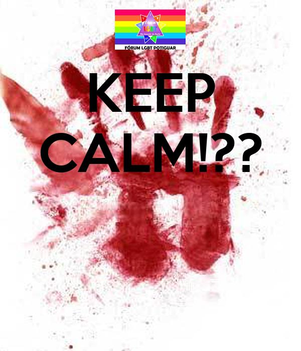 KEEP CALM!??