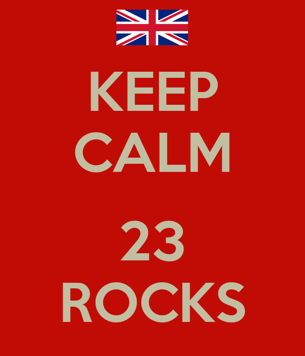 KEEP CALM  23 ROCKS