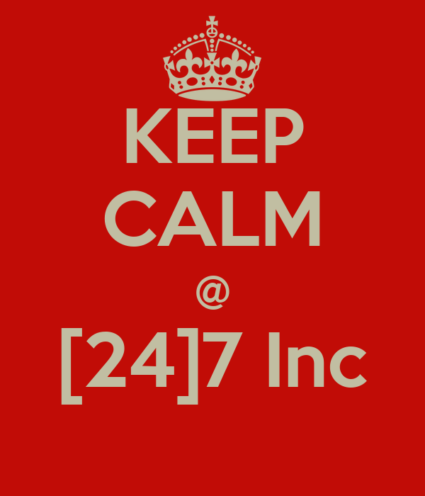KEEP CALM @ [24]7 Inc