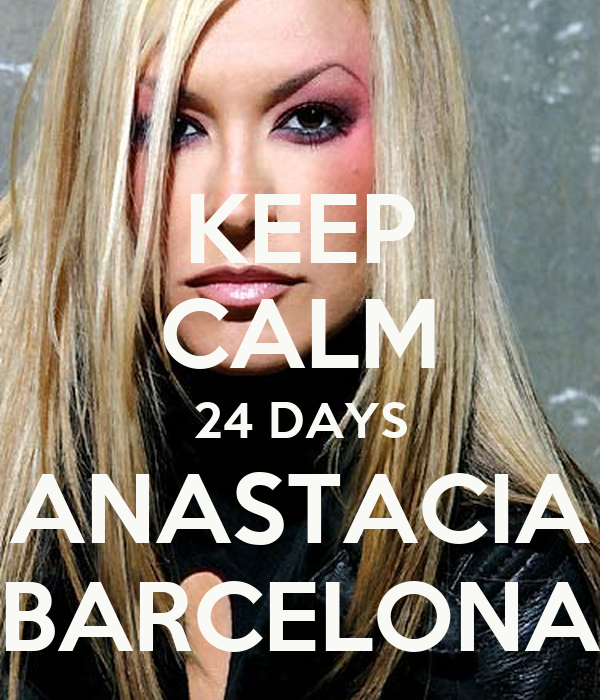KEEP CALM 24 DAYS ANASTACIA BARCELONA