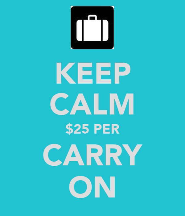 KEEP CALM $25 PER CARRY ON