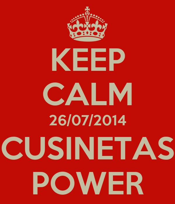 KEEP CALM 26/07/2014 CUSINETAS POWER