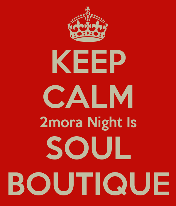 KEEP CALM 2mora Night Is SOUL BOUTIQUE