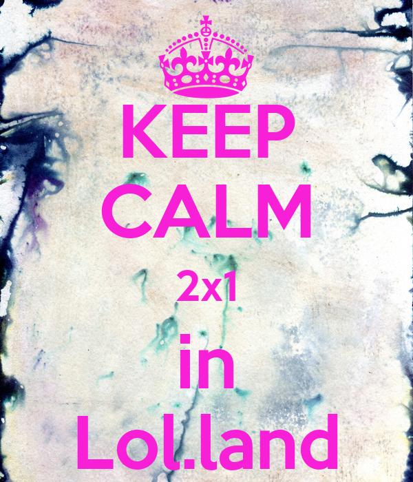 KEEP CALM 2x1 in Lol.land